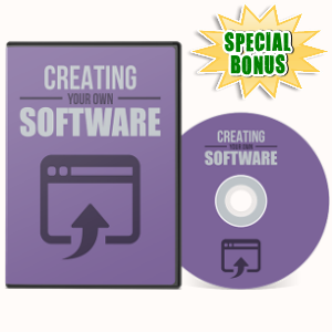 Special Bonuses - July 2017 - Creating Your Own Software Video Series