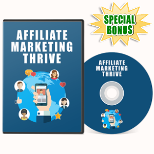 Special Bonuses - July 2017 - Affiliate Marketing Thrive Video Series