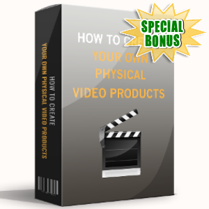 Special Bonuses - July 2017 - How To Create Your Own Physical Video Products