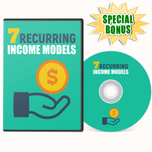Special Bonuses - July 2017 - 7 Recurring Income Model Video Series Pack