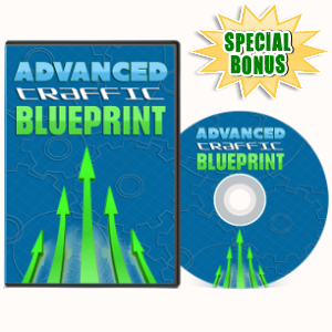 Special Bonuses - July 2017 - Advanced Traffic Blueprint Video Series Pack