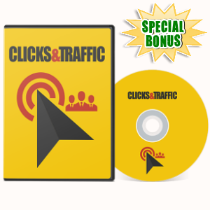 Special Bonuses - July 2017 - Clicks And Traffic Video Series Pack