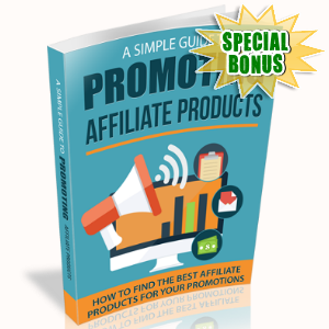 Special Bonuses - July 2017 - A Simple Guide To Promoting Affiliate Products