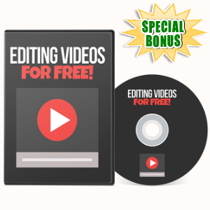 Special Bonuses - July 2017 - Editing Videos For Free Video Series Pack
