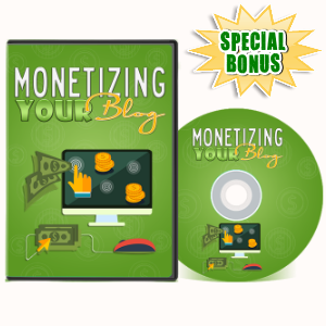 Special Bonuses - July 2017 - Monetizing Your Blog Video Series Pack