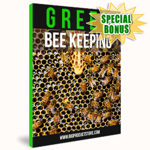 Special Bonuses - August 2017 - Green Beekeeping Report