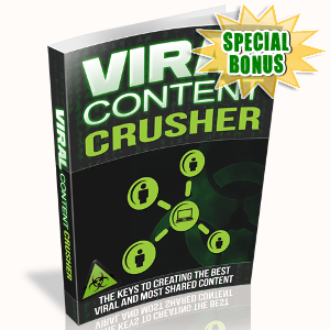 Special Bonuses - August 2017 - Viral Content Crusher