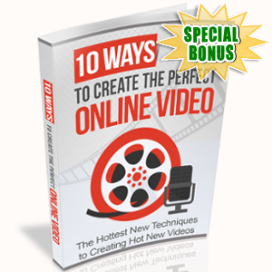 Special Bonuses - August 2017 - 10 Ways To Create The Perfect Online Video