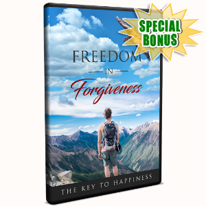 Special Bonuses - August 2017 - Freedom In Forgiveness Video Upgrade Pack