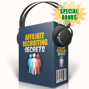 Special Bonuses - August 2017 - Affiliate Recruiting Secrets Audio Pack