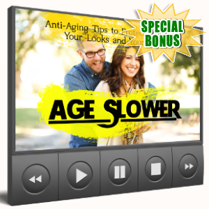 Special Bonuses - August 2017 - Age Slower Video Upgrade Pack