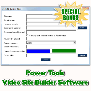 Special Bonuses - August 2017 - Power Tools Video Site Builder Software