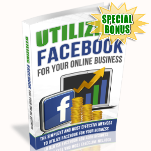 Special Bonuses - August 2017 - Utilizing Facebook For Your Online Business