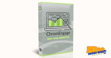 ChromEngage Review and Bonuses