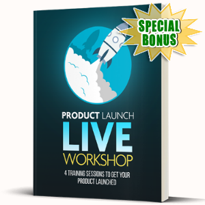 Special Bonuses - September 2017 - Product Launch Workshop Live Audio/Video Series Pack