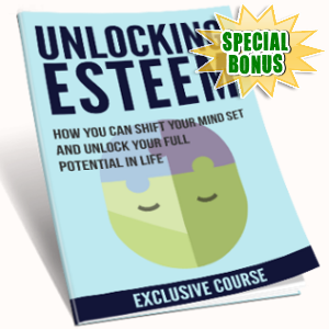 Special Bonuses - September 2017 - Unlocking Esteem e-Course
