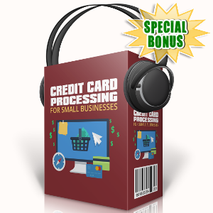 Special Bonuses - September 2017 - Credit Card Processing For Small Business Audio Series Pack