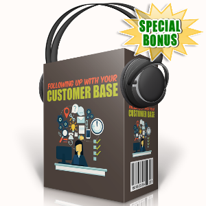 Special Bonuses - September 2017 - Following Up With Your Customer Base Audio Pack