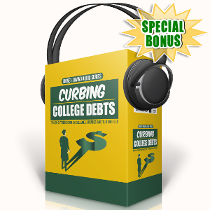 Special Bonuses - September 2017 - Curbing College Debts Audio Pack