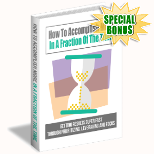 Special Bonuses - September 2017 - How To Accomplish More In A Fraction Of The Time