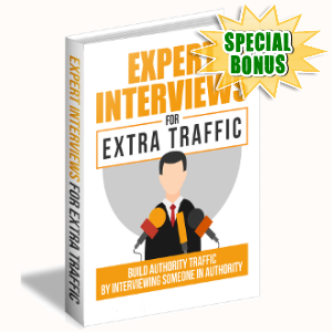 Special Bonuses - September 2017 - Expert Interviews For Extra Traffic