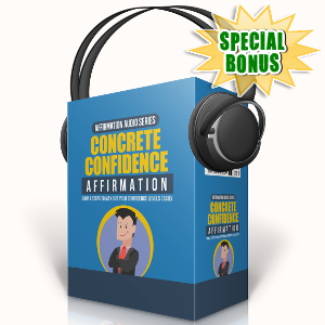 Special Bonuses - September 2017 - Concrete Confidence Affirmation Audio Series Pack