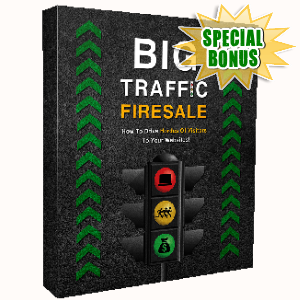 Special Bonuses - September 2017 - Big Traffic Firesale Video Upgrade 2 Pack