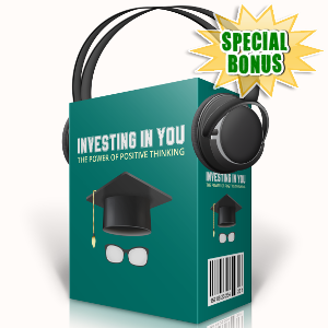 Special Bonuses - September 2017 - Investing In You The Power Of Positive Thinking Audio Pack