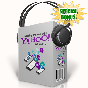 Special Bonuses - September 2017 - Making Money With Yahoo Answers Audio Pack