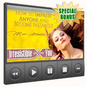 Special Bonuses - September 2017 - Irresistible You Video Upgrade Pack