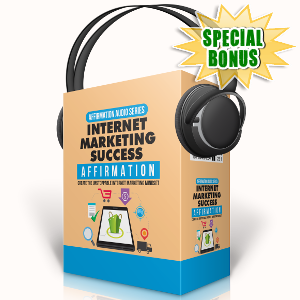Special Bonuses - September 2017 - Internet Marketing Success Affirmation Audio Pack