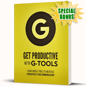 Special Bonuses - October 2017 - Get Productive With G-Tools Audio/Video Series Pack