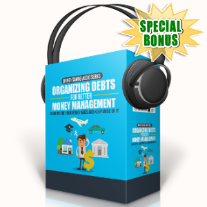 Special Bonuses - October 2017 - Organizing Debts For Better Money Management Audio Pack