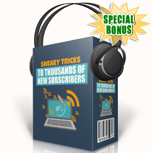 Special Bonuses - October 2017 - Sneaky Tricks To Thousands Of New Subscribers Audio Pack