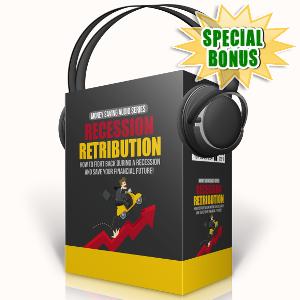 Special Bonuses - October 2017 - Recession Retribution Audio Pack