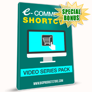 Special Bonuses - October 2017 - eCommerce Shortcut Video Series Pack