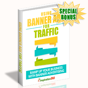 Special Bonuses - October 2017 - Using Banner Ads For Traffic