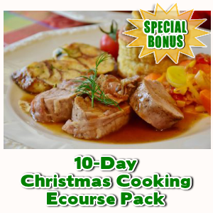 Special Bonuses - November 2017 - 10-Day Christmas Cooking Ecourse Pack