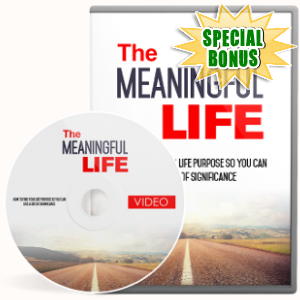 Special Bonuses - November 2017 - The Meaningful Life Video Upgrade