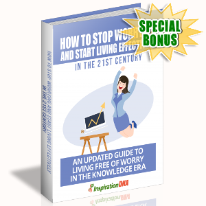 Special Bonuses - November 2017 - How To Stop Worrying And Start Effectively In The 21st Century