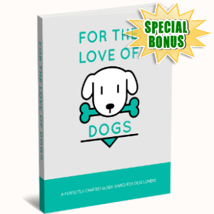 Special Bonuses - November 2017 - For The Love Of Dogs