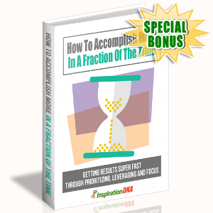 Special Bonuses - November 2017 - How To Accomplish More In A Fraction Of The Time