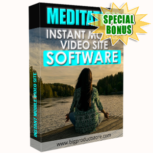 Special Bonuses - January 2018 - Meditation Instant Mobile Video Site Software