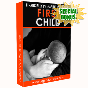 Special Bonuses - January 2018 - Financially Preparing For Your First Child
