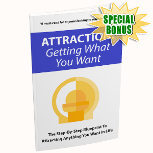 Special Bonuses - January 2018 - Attraction - Getting What You Want