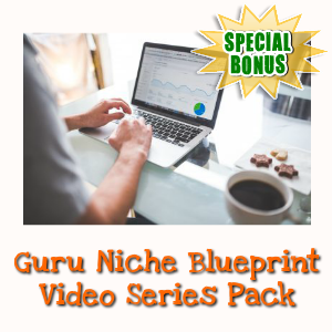 Special Bonuses - January 2018 - Guru Niche Blueprint Video Series Pack