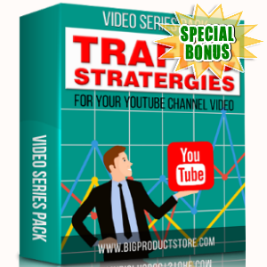 Special Bonuses - February 2018 - Traffic Strategies For Your YouTube Channel Video Series Pack