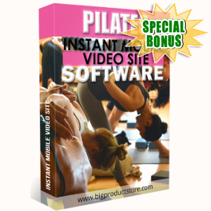 Special Bonuses - February 2018 - Pilates Instant Mobile Video Site Software