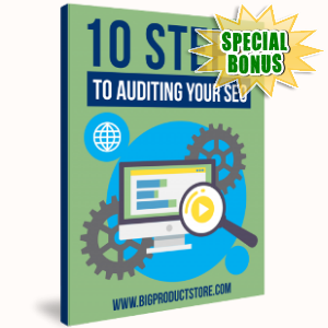 Special Bonuses - February 2018 - 10 Steps To Auditing Your SEO