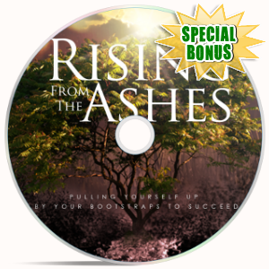 Special Bonuses - February 2018 - Rising From The Ashes Video Upgrade Pack